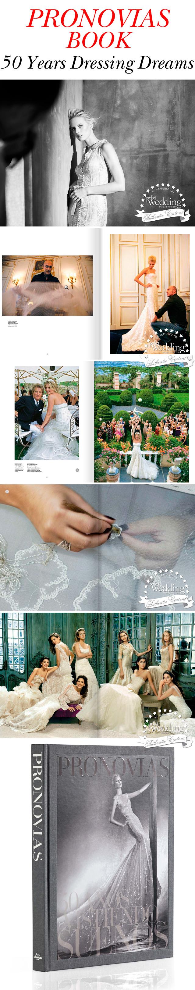 Pronovias, Pronovias Book, Pronovias 50 Years Dressing Dreams, Perfect Wedding Magazine