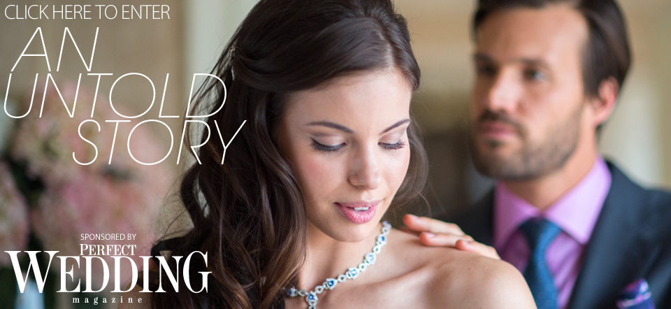 An Untold Story by Perfect Wedding Magazine