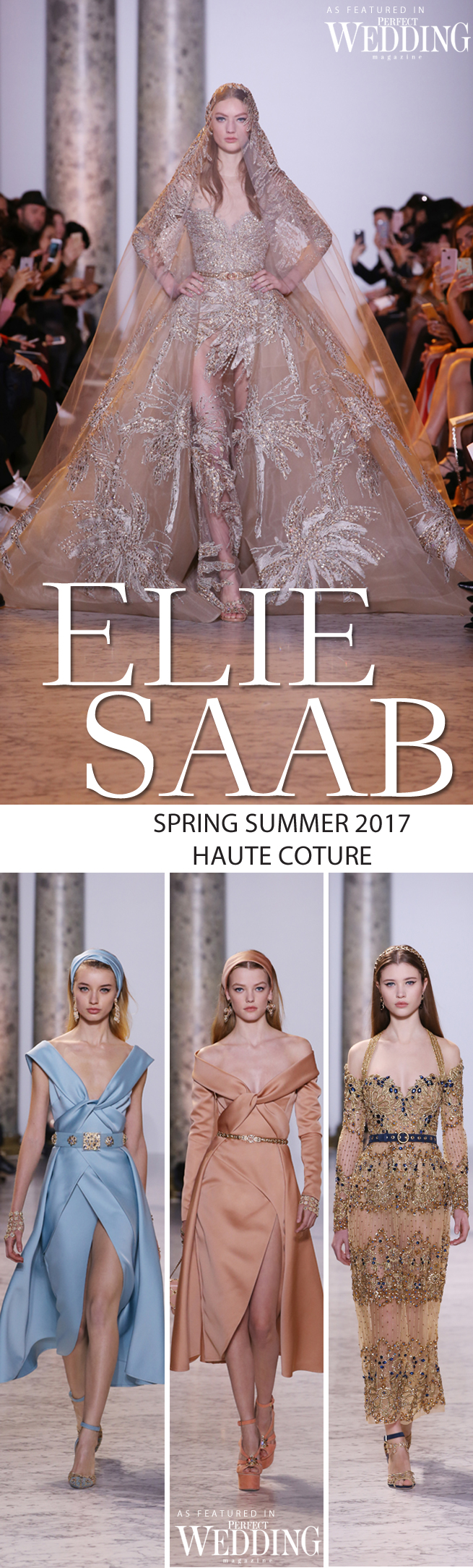 Elie Saab, Elie Saab Couture, Elie Saab Haute Couture, Elie Saab Spring Summer 2017 Haute Couture, Perfect Wedding Magazine, Perfect Wedding Blog